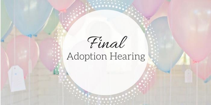 Final Adoption Hearing