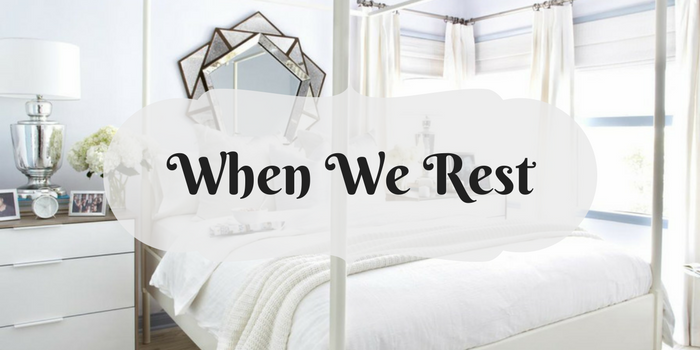 When We Rest